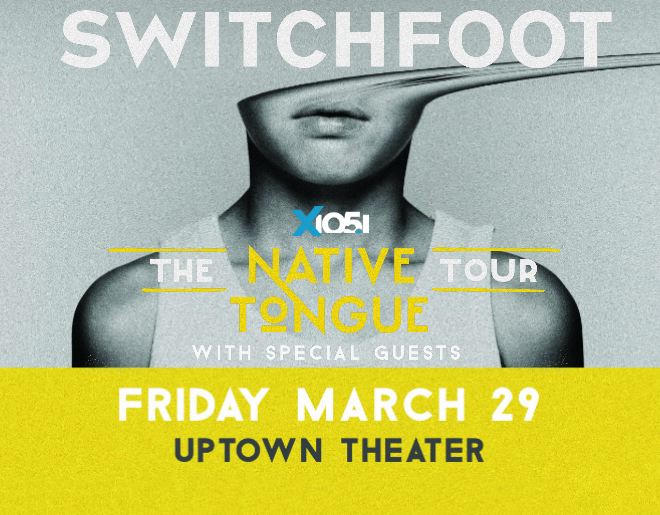 X1051 Welcomes // Switchfoot @ Uptown Theater