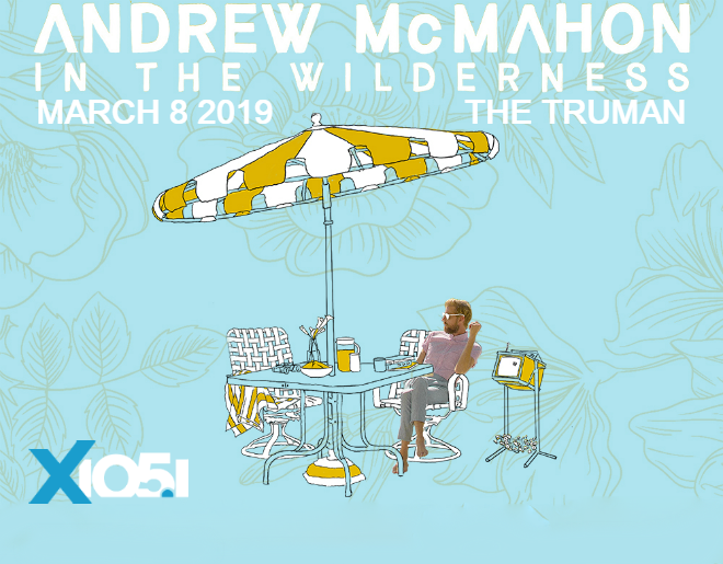 X1051 Welcomes // Andrew McMahon @ The Truman