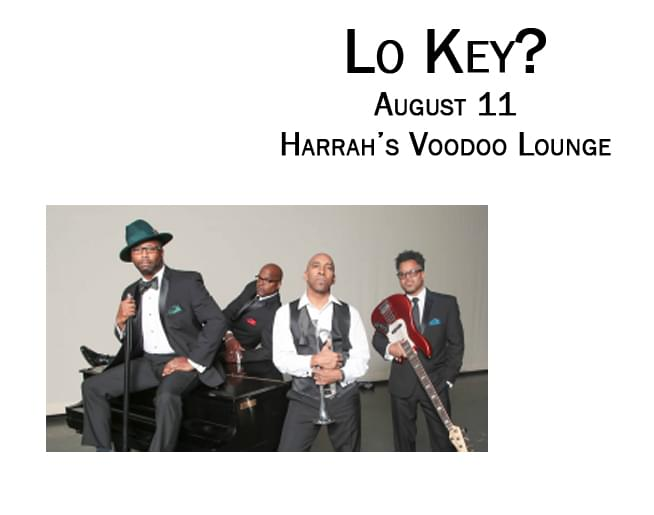 Lo Key? – August 11th at The Voodoo Lounge