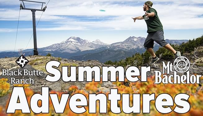 Have A Summer Adventure With STAR and Mt Bachelor