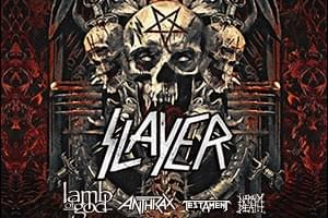 THE FINAL WORLD TOUR: SLAYER + LAMB OF GOD + ANTHRAX + TESTAMENT & NAPALM DEATH