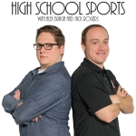 High School Sports With Alex Braga and Nick Rogers