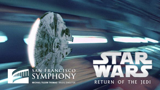 """July 29 – August 3: """"Star Wars: Return Of The Jedi"""" With The San Francisco Symphony"""