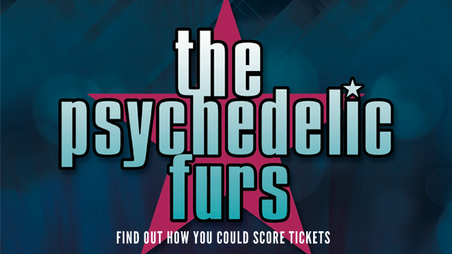 You Could See The Psychedelic Furs With X!