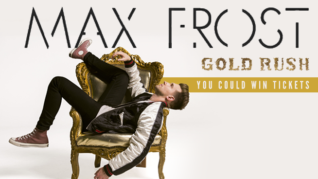 Try To Win Tickets To Max Frost!
