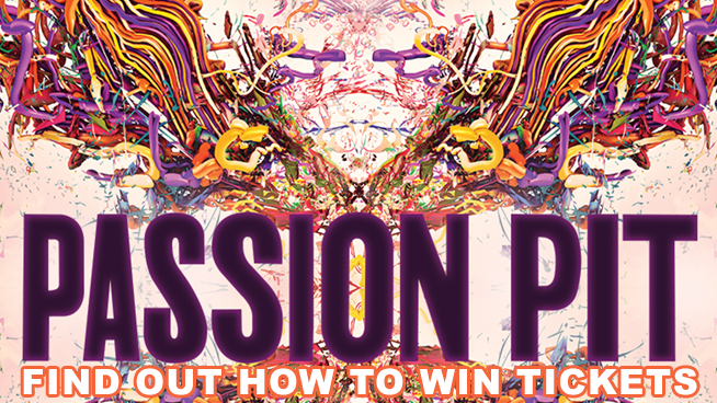You Could Win Tickets To Passion Pit!