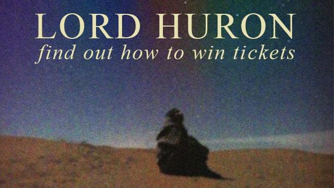 Tickets To See Lord Huron