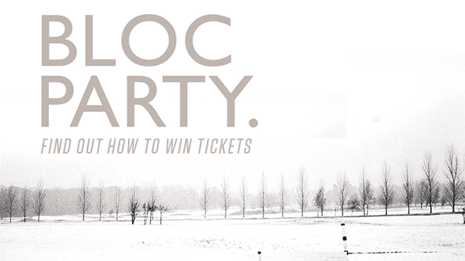 You Could Win Tickets To Bloc Party
