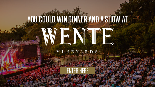 Try To Win Dinner And A Show At Wente Vineyards!