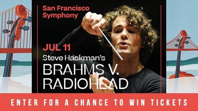 Enter For A Chance To Win Tickets To Brahms V. Radiohead With The San Francisco Symphony