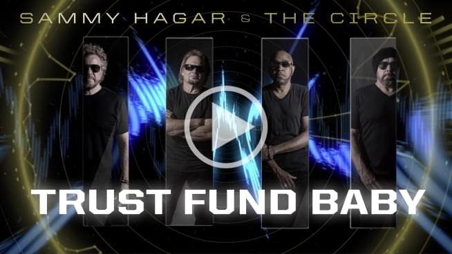 Watch Sammy Hagar & The Circle's New Music Video For Trust Fund Baby