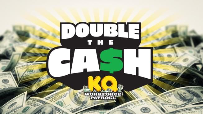 Double The Cash by Listening to KQRS!