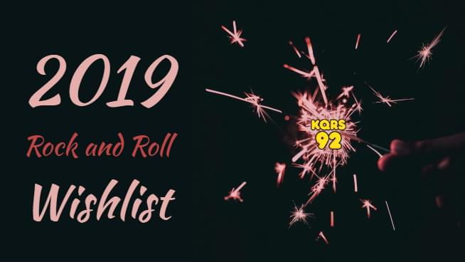 Rock & Roll Wish List for 2019