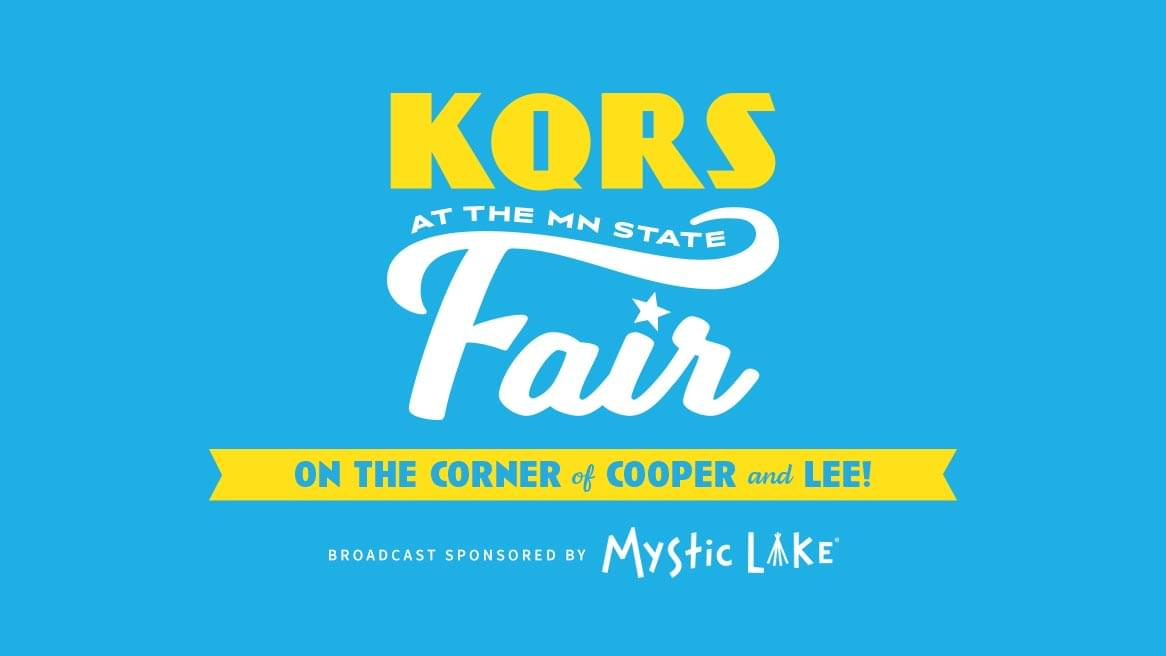 AUG 22 – SEP 2 • KQRS at the State Fair
