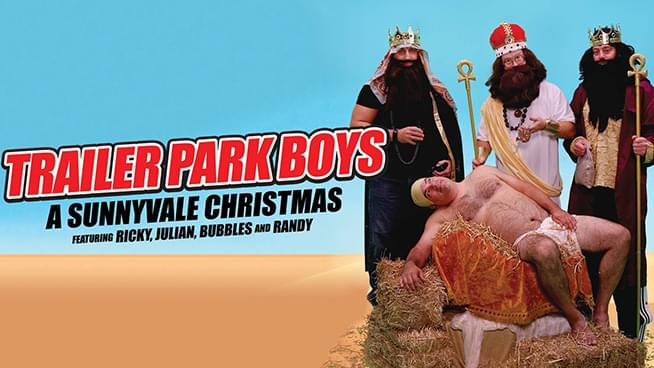 NOV 26 • The Trailer Park Boys: A Sunnyvale Christmas