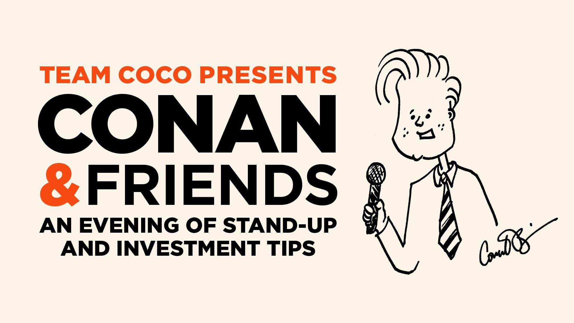 NOV 29 • Conan & Friends: An Evening of Stand-Up & Investment Tips