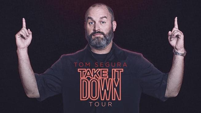 OCT 11 • Tom Segura: Take It Down Tour (2 Shows!)