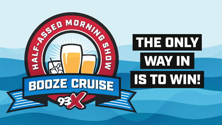 93X Half-Assed Morning Show Booze Cruise!