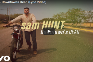 "WATCH: Sam Hunt Released A Lyric Video for ""Downtown's Dead"""