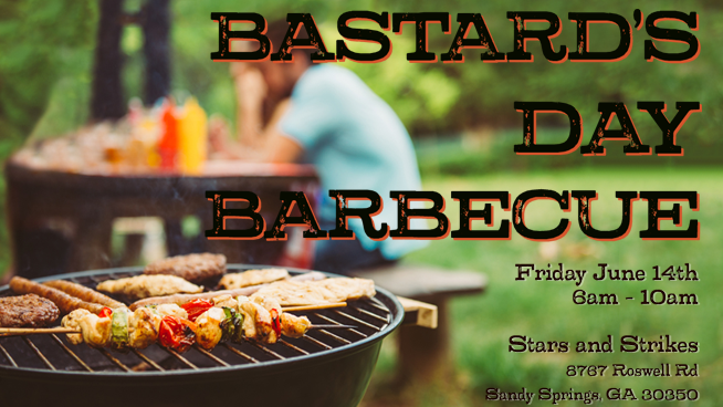 4th Annual Bastard's Day BBQ