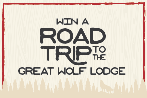 Win a Road Trip To  The Great Wolf Lodge