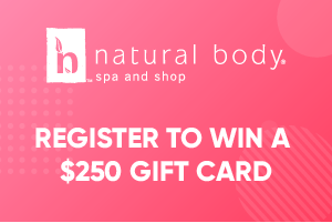 Win a $250 Gift Card to Natural Body Spa and Shop!
