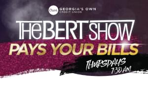 The Bert Show pays your bills