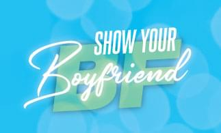 Show Your Boyfriend and win tickets to see Ariana Grande!