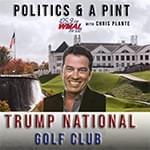 Politics and a Pint at Trump National Golf Club