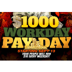 $1,000 Workday Pay Day!