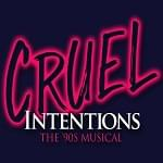 Win Tickets to Cruel Intentions the Musical!!