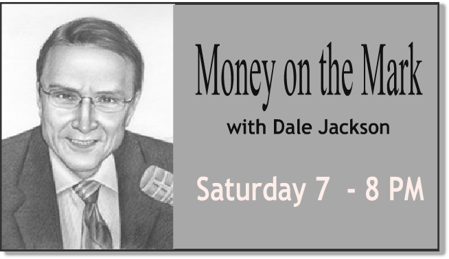 Money on the Mark with Dale Jackson