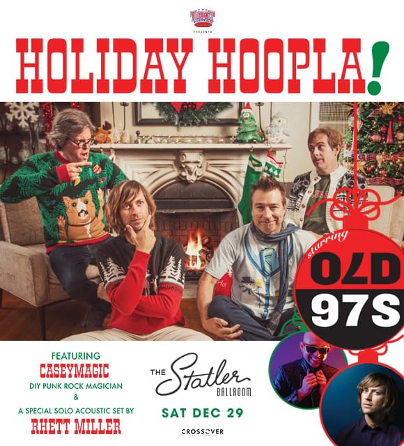 The Ticket Presents the Old 97's Holiday Hoopla