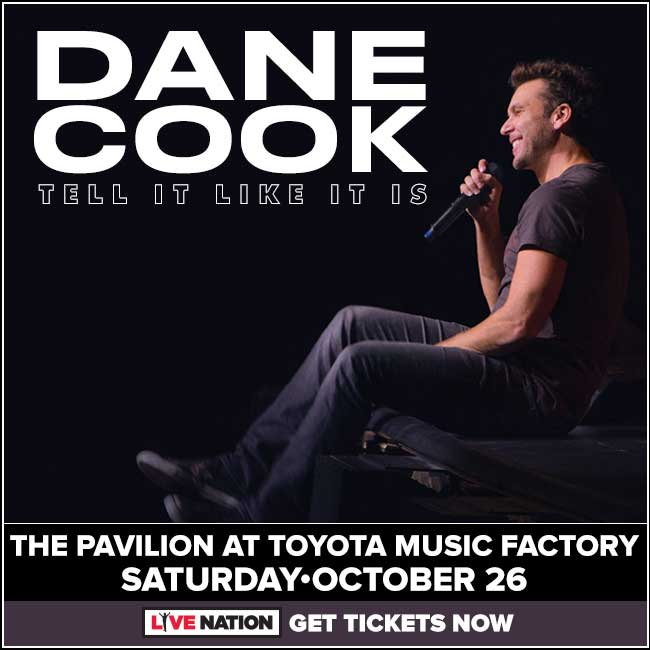 Dane Cook @ Pavilion at Toyota Music Factory | 10.26.19