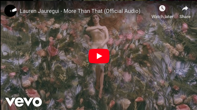 "Lauren Jauregui releases new song ""More Than That'"