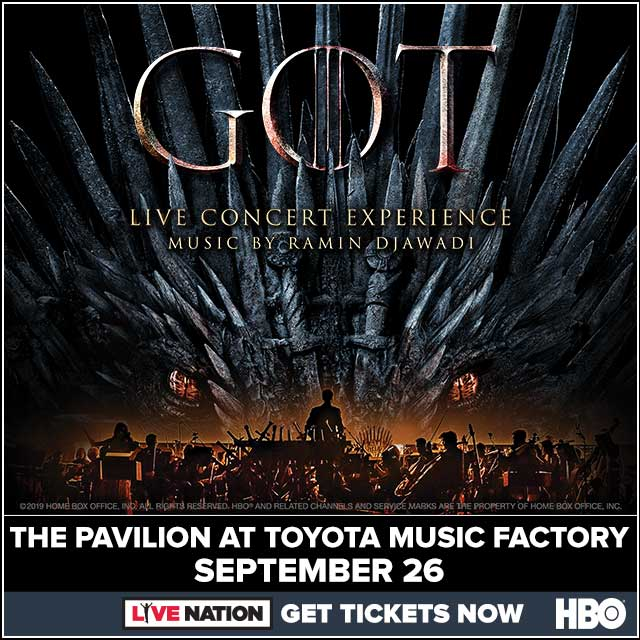 Game of Thrones @ Pavilion at Toyota Music Factory | 9.26.19