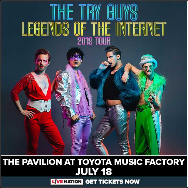 The Try Guys @ Pavilion at Toyota Music Factory | 7.18.19