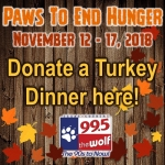 99.5 The Wolf's Paws to End Hunger – Donate A Turkey Dinner!
