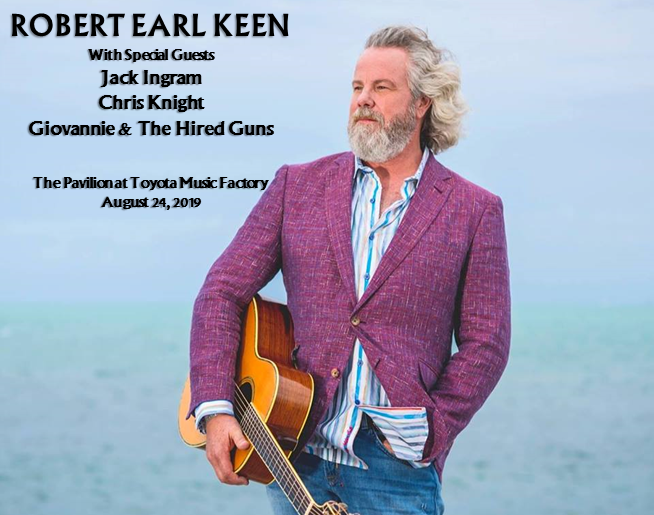 Robert Earl Keen | The Pavilion at Toyota Music Factory | 8.24.19