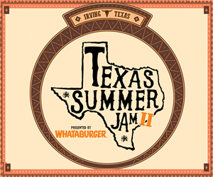 Texas Summer Jam | The Pavilion at Toyota Music Factory | 6.15.19