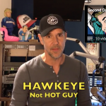 "Confused?  Is it ""Hawkeye"" or ""Hot Guy"""