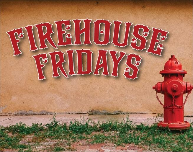 Firehouse Fridays 2019