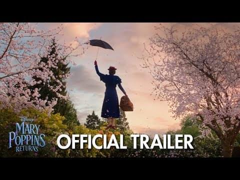 MARY POPPINS RETURNS | 2018 Latest Trailer | Official Disney UK