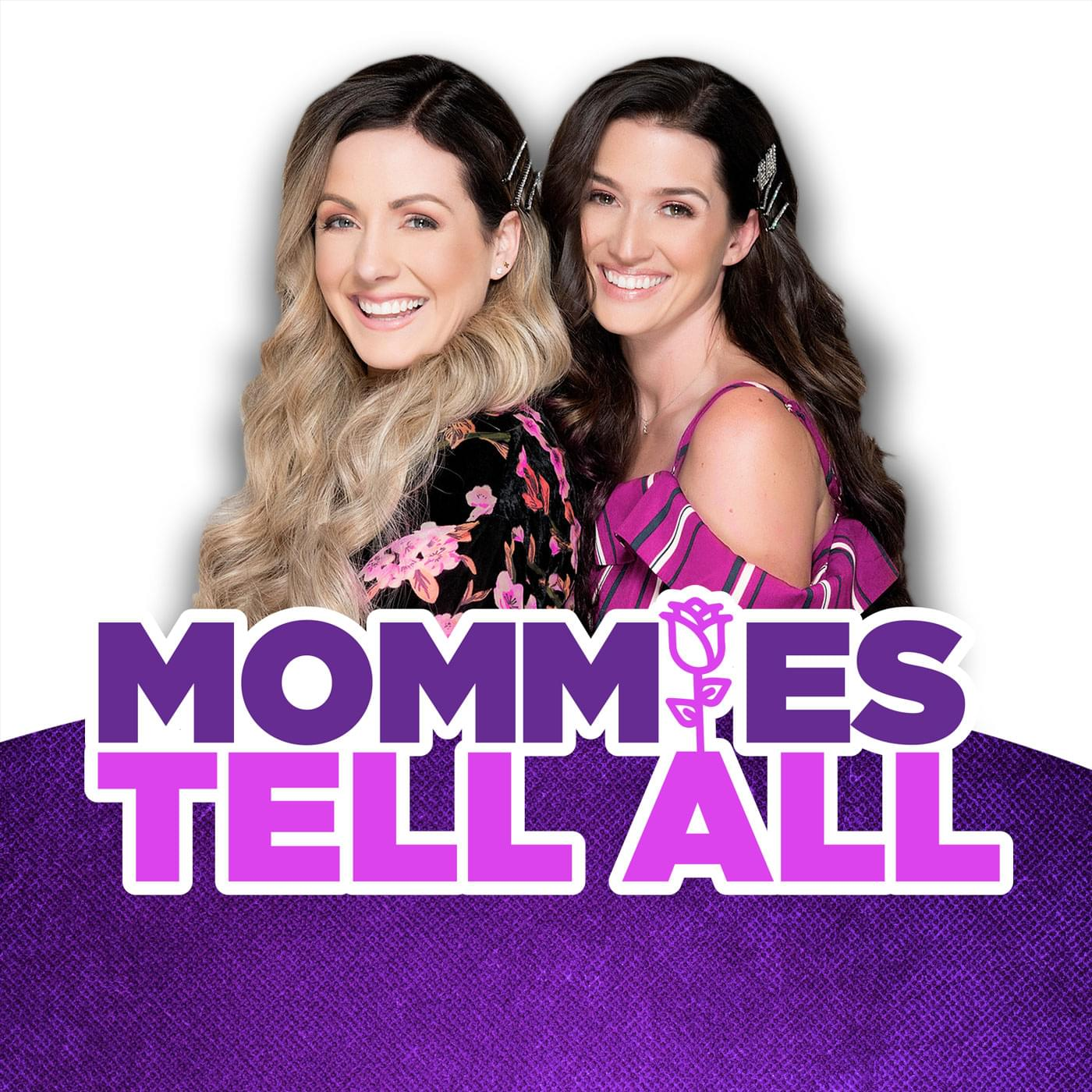 The Mommies Tell All Podcast!