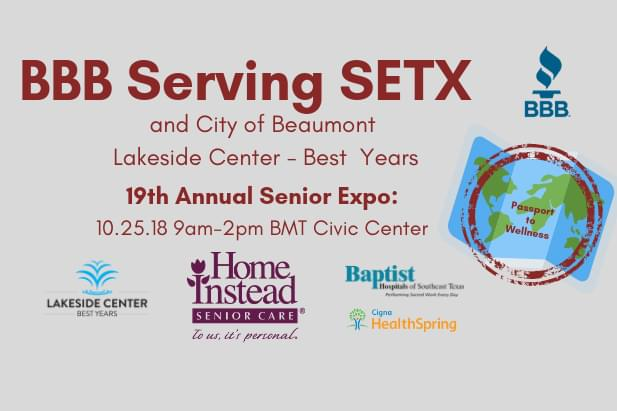 19th Annual BBB Southeast Texas Senior Expo: Passport to Wellness October 25, 2018