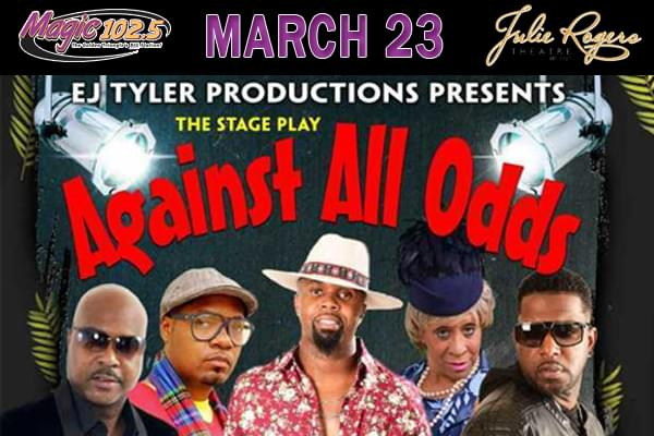 Against All Odds • March 23 • Julie Rogers Theatre