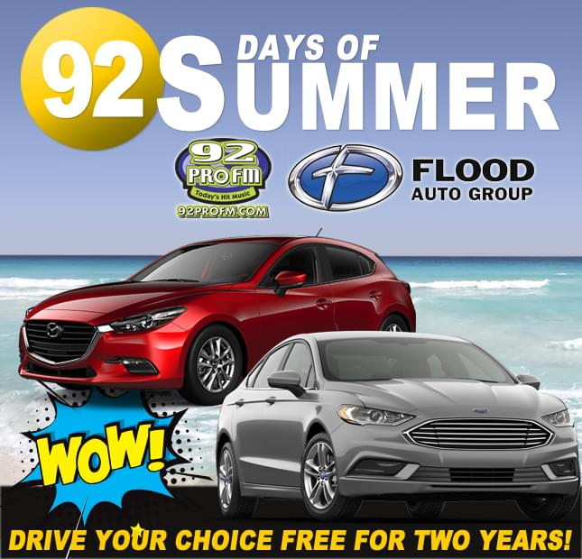92 PRO-FM & Flood Auto Group Present The 92 Days of Summer