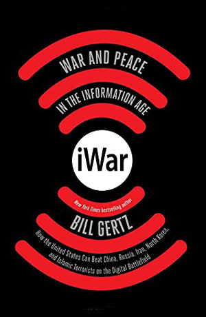 iWar: War and Peace in the Information Age by Bill Gertz