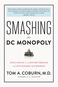 Smashing the DC Monopoly by Senator Tom Coburn