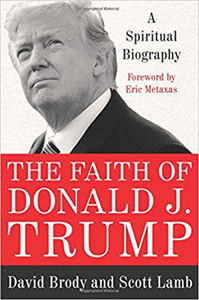 The Faith of Donald J. Trump by David Brody & Scott Lamb